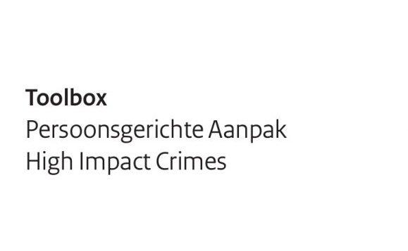 Toolbox Persoonsgerichte Aanpak High Impact Crimes (2012)